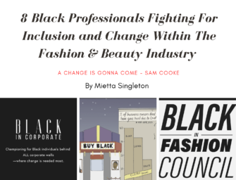 8 Black professionals fighting for inclusion and change within the fashion & beauty industry